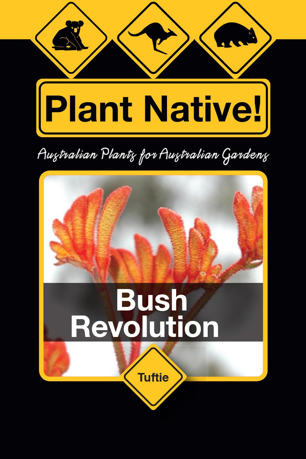 Bush Revolution - Plant Native!